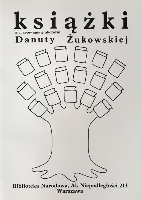 Oryginalny polski plakat wystawowy zapowiadający wystawę książek w opracowaniu graficznym Danuty Żukowskiej. Projekt plakatu: DANUTA ŻUKOWSKA 1992 r.