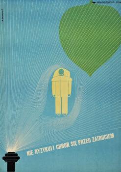 """Oryginalny polski plakat społeczny """"Nie ryzykuj! Chroń się przed zatruciem"""". Projekt plakatu: DANUTA ŻUKOWSKA"""