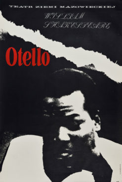 """Oryginalny polski plakat teatralny reklamujący sztukę: """"Otello"""" Williama Shakespeare'a w Teatrze Ziemi Mazowieckiej w Warszawie. Projekt: A.O."""
