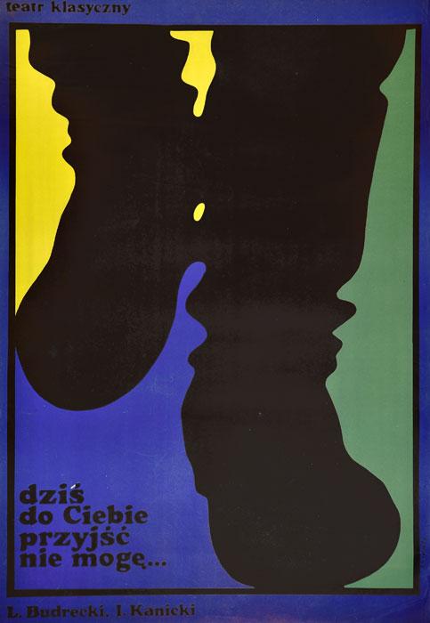 """Oryginalny polski plakat teatralny reklamujący przedstawienie: """"Dziś do ciebie przyjść nie mogę"""" Lecha Budreckiego w Teatrze Klasycznym w Warszawie. Projekt: WALDEMAR ŚWIERZY"""