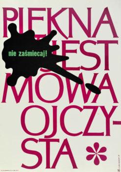 """Oryginalny polski plakat społeczny zwracający uwagę na poprawną polszczyznę """"Piękna jest mowa ojczysta. Nie zaśmiecaj"""". Projekt: BOHDAN BOCIANOWSKI"""