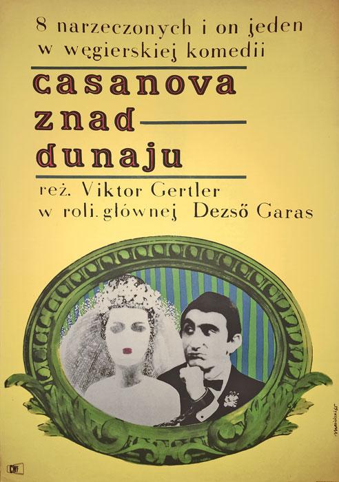 """Oryginalny polski plakat filmowy do węgierskiego filmu """"Casanova znad Dunaju"""". Reżyseria: Viktor Gertler. Projekt plakatu: MAREK MOSIŃSKI"""