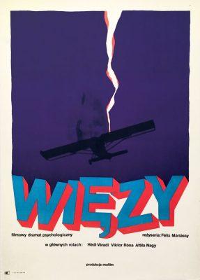 """Oryginalny polski plakat filmowy do węgierskiego dramatu """"Więzy"""". Reżyseria: Felix Mariassy. Projekt plakatu: 1968."""