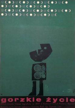 """Oryginalny polski plakat filmowy do włoskiego filmu """"Gorzkie życie"""". Reżyseria: Carlo Lizzani. Projekt plakatu: JERZY FLISAK"""