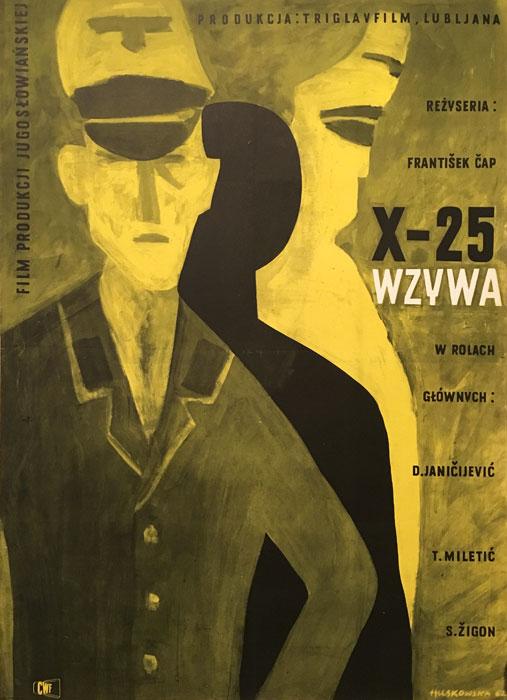 """Oryginalny polski plakat filmowy do jugosłowiańskiego filmu """"X-25 wzywa"""". Reżyseria: Frantisek Cap. Projekt plakatu: ANNA HUSKOWSKA"""