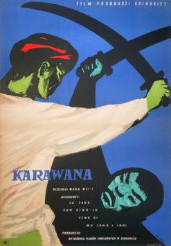 """Oryginalny polski plakat filmowy do chińskiego filmu """"Karawana"""". Reżyseria: Wang Wei-I. Projekt plakatu: JERZY CHERKA"""