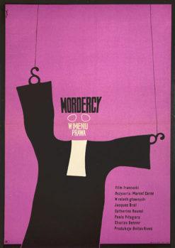 """Oryginalny polski plakat filmowy do filmu francuskiego """"Mordercy w imieniu prawa"""". Reżyseria: Marcel Carne. Projekt: JERZY FLISAK"""
