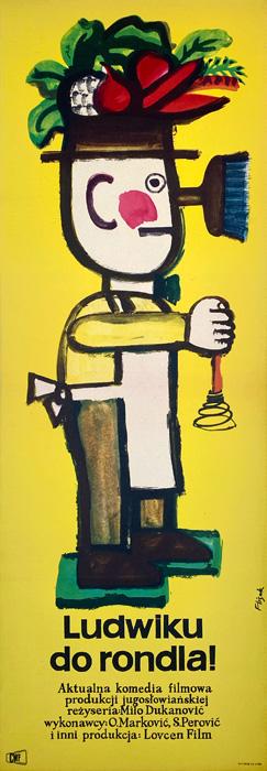 """Oryginalny polski polski plakat filmowy do jugosłowiańskiego filmu """"Ludwiku do rondla"""" (mały format). Reżyseria: Milo Dukanovic. Projekt JERZY FLISAK"""