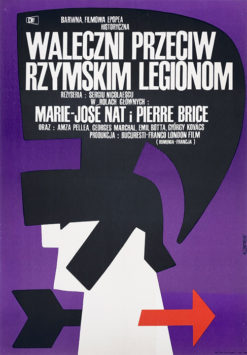 """Original Polish movie poster for French-Romanian film """"Waleczni przeciw rzymskim legionom"""". Directed by Sergiu Nicolaescu. Poster designed by MACIEJ ŻBIKOWSKI"""