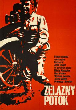 """Oryginalny polski plakat filmowy do filmu radzieckiego """"Żelazny potok"""". Reżyseria: Jefin Dzigan. Projekt: MACIEJ ŻBIKOWSKI"""
