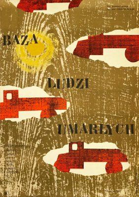 """Oryginalny polski plakat filmowy do polskiego filmu """"Baza ludzi umarłych"""". Reżyseria: Czesław Petelski. Projekt plakatu: ERYK LIPIŃSKI"""