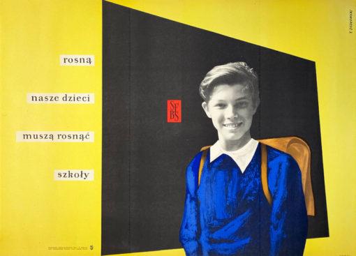"""Oryginalny polski plakat propagandowy """"Rosną nasze dzieci muszą rosnąć szkoły"""" wydany przez Stołeczny Fundusz Budowy Stolicy (SFBS). Projekt plakatu: TADEUSZ JODŁOWSKI"""