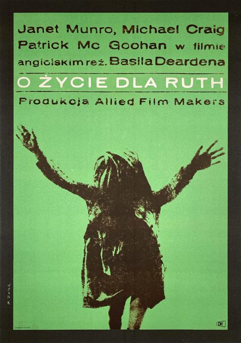 """Oryginalny polski plakat filmowy do angielskiego filmu """"O życie dla Ruth"""". Reżyseria: Basil Dearden. Projekt: BRONISŁAW ZELEK"""