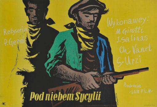 """Oryginalny polski plakat filmowy z 1957 roku do włoskiego filmu """"Pod niebem Sycylii"""". Reżyseria: Pietro Germi. Projekt plakatu: HENRYK TOMASZEWSKI"""