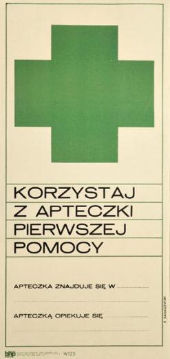 """Oryginalny polski plakat społeczny BHP """"Korzystaj z apteczki pierwszej pomocy"""" . Projekt R. BANASZEWSKI"""