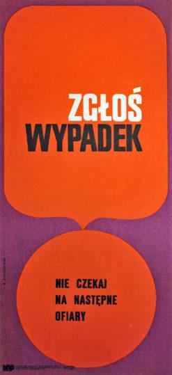 """Oryginalny polski plakat społeczny BHP """"Zgłoś wypadek. Nie czekaj na następne ofiary"""" . Projekt R. BANASZEWSKI"""