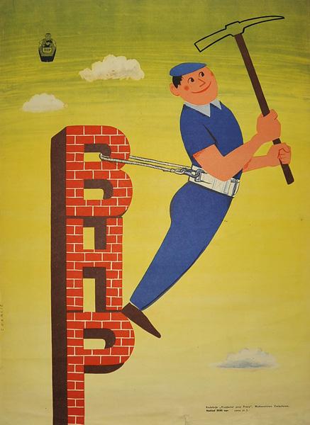 Oryginalny polski plakat społeczny BHP przedstawiający robotnika z kilofem przymocowanego do znaku BHP. Projekt KAROL FERSTER CHARLIE