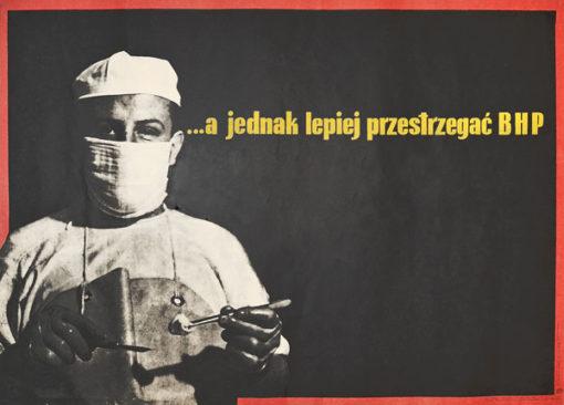 """Oryginalny polski plakat społeczny BHP """"...a jednak lepiej przestrzegać BHP"""". Projekt niesygnowany"""