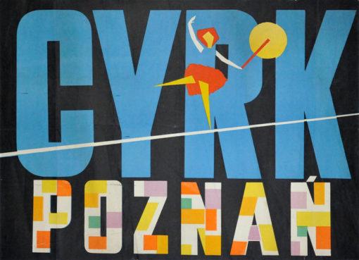 Oryginalny polski plakat cyrkowy przedstawiający tancerkę na linie na tle napisu Cyrk Poznań. Projekt plakatu: niesygnowany