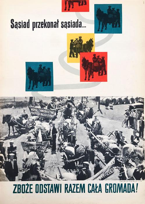 """Oryginalny polski plakat propagandowy """"Sąsiad przekonał sąsiada - zboże odstawi cała gromada"""". Projekt plakatu: JERZY TREUTLER (?)"""