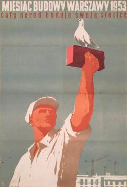 """Oryginalny polski plakat propagandowy """"Miesiąc budowy Warszawy 1953 - cały naród buduje swoją stolicę"""". Projekt plakatu: WALDEMAR ŚWIERZY"""
